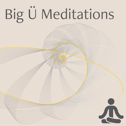 Big U Meditations